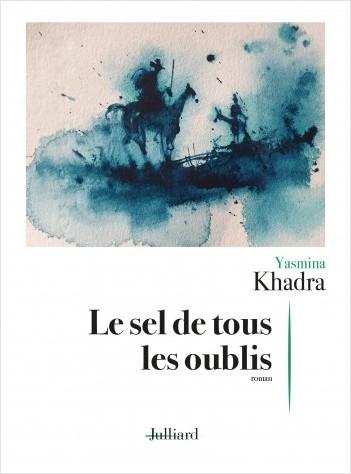 PDF Le sel de tous les oublis - Yasmina Khadra