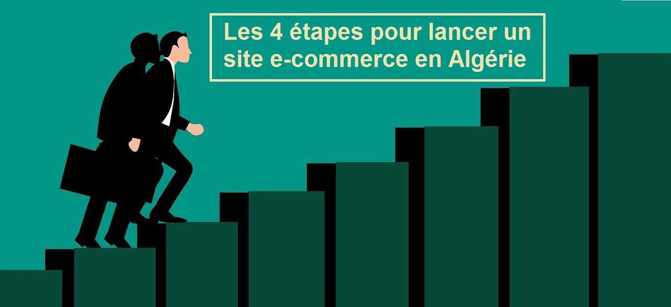 Les 4 étapes pour lancer un site e-commerce en Algérie
